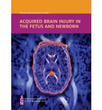 Acquired Brain Injury in the Fetus and Newborn