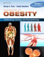 Handbook of Obesity – Volume 1: Epidemiology, Etiology, and Physiopathology, Third Edition