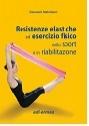 Resistenze elastiche ed esercizio fisico nello sport e in riabilitazione