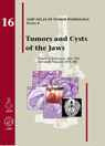 AFIP 4  Fasc. 16  Tumors and Cysts of the Jaws