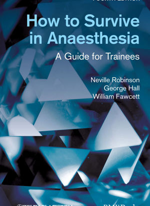 How to Survive in Anaesthesia, 4th Edition