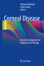 Corneal Disease : Recent Developments in Diagnosis and Therapy