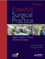 Essential Surgical Practice: Higher Surgical Training in General Surgery, Fifth Edition