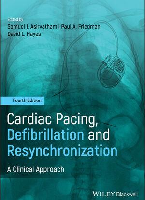 Cardiac Pacing, Defibrillation and Resynchronization: A Clinical Approach, 4th Edition