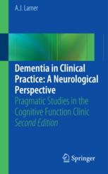 Dementia in Clinical Practice: A Neurological Perspective