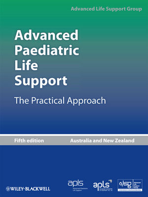 Advanced Paediatric Life Support: The Practical Approach, 5th Edition