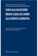 Guida alla valutazione medico-legale del danno alla capacita' lavorativa