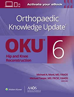 Orthopaedic Knowledge Update®: Hip and Knee Reconstruction 6 Print + Ebook Sixth edition
