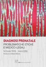 DIAGNOSI PRENATALE - Problematiche etiche e medico-legali